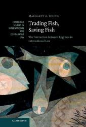 Trading Fish, Saving Fish: The Interaction between Regimes in International Law