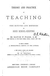 Theory and Practice of Teaching: Or, The Motives and Methods of Good School Keeping