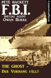 The Ghost - Der Vorhang fällt: FBI Special Agent Owen Burke #64