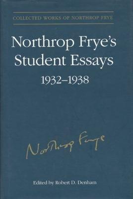 Northrop Frye s Student Essays  1932 1938