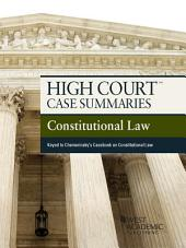 High Court Case Summaries on Constitutional Law, Keyed to Chemerinsky, 4th: Edition 4