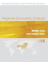 Regional Economic Outlook, Middle East and Central Asia, October 2014: Middle East and Central Asia