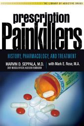 Prescription Painkillers: History, Pharmacology, and Treatment