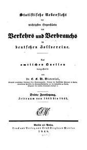 Statistische Übersicht der wichtigsten Gegenstände des Verkehrs und Verbrauchs im preußischen Staate und im deutschen Zollvereine: 3. Forts. 1843 - 1845, Band 4