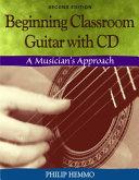 Beginning Classroom Guitar with CD