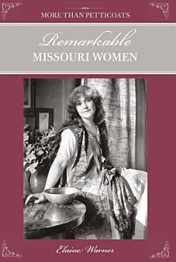 More Than Petticoats  Remarkable Missouri Women PDF
