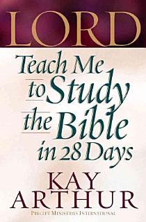 Lord  Teach Me to Study the Bible in 28 Days Book