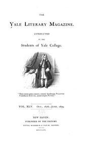 The Yale Literary Magazine: Volume 44