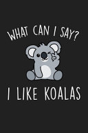 What Can I Say I Like Koalas