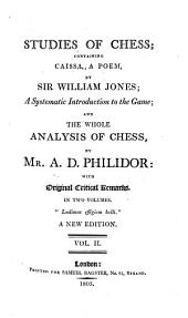 Studies of Chess: Containing Caissa, a Poem, Volume 2