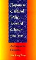 Japan s Cultural Policy Toward China  1918 1931 PDF
