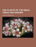 The Plants of the Bible  Trees and Shrubs PDF
