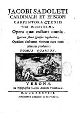 Jacobi Sadoleti,... Opera quae exstant omnia, quorum plura sparsim vagabantur, quaedam doctorum virorum cura nunc primum prodeunt