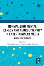 Normalizing Mental Illness and Neurodiversity in Entertainment Media