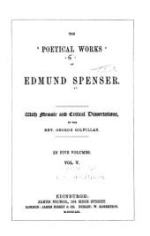The poetical works of Edmund Spenser: With memoir and critical dissertations, Volume 5
