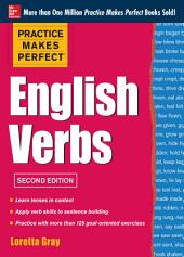 Practice Makes Perfect English Verbs, 2nd Edition: With 125 Exercises + Free Flashcard App, Edition 2