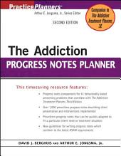 The Addiction Progress Notes Planner: Edition 2