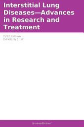 Interstitial Lung Diseases—Advances in Research and Treatment: 2012 Edition: ScholarlyBrief