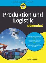 Produktion und Logistik f  r Dummies PDF