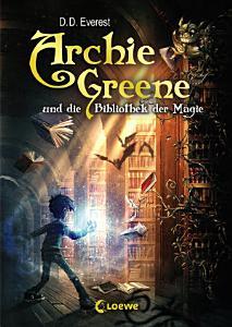 Archie Greene und die Bibliothek der Magie PDF
