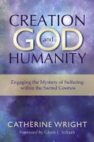 Creation  God  and Humanity PDF