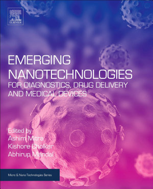 Emerging Nanotechnologies for Diagnostics, Drug Delivery and Medical Devices