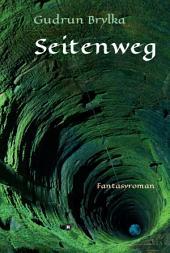 Seitenweg: Fantasyroman