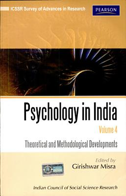 Psychology in India Volume IV  Theoretical and Methodological Developments  ICSSR Survey of Advances in Research  PDF