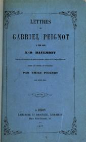 Lettres de Gabriel Peignot à son ami N.-D. Baulmont, mises en ordre et publiées par Émile Peignot, son petit-fils