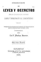 Colección de leyes y decretos del h. congreso del estado libre y soberano de Zacatecas: comprende las disposiciones legislativas expedidas en el período constitucional de 1880 á 1882 ...