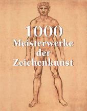 1000 Meisterwerke der Zeichenkunst
