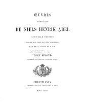 Oeuvres complètes de Niels Henrik Abel: Volume2