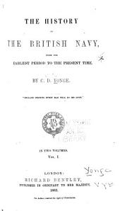 The History of the British Navy: From the Earliest Period to the Present Time, Volume 1