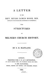 A letter to ... Hugh James Rose ... with strictures on Milner's Church history