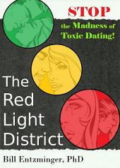 The Red Light District: Stop the Madness of Toxic Dating
