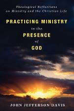 Practicing Ministry in the Presence of God