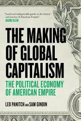 The Making Of Global Capitalism Book PDF