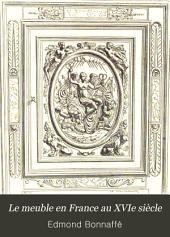 Le meuble en France au XVIe siècle: ouvrage orné de cent vingt dessins
