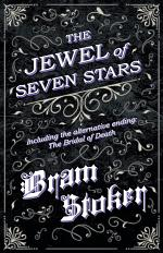 The Jewel of Seven Stars - Including the alternative ending: The Bridal of Death