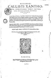 Nicephori Callisti Xanthopuli,... Ecclesiasticae historiae libri decem et octo... opera... Joannis Langii, e graeco in latinum sermonem translati, nuncque denuo castigatiores et scholiis ad marginem permultis superadditis, auctiores in lucem editis... Adjecimus quoque ad Nicephorum, Magni Aurelii Cassiodori Tripartitam, quam vocant, historiam...