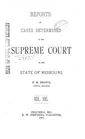 Reports of Cases Determined by the Supreme Court of the State of Missouri: Volume 105