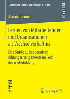 Lernen von Mitarbeitenden und Organisationen als Wechselverh  ltnis PDF