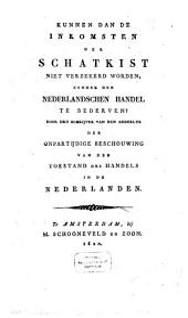 Kunnen dan de inkomsten der schatkist met verzekerd worden, zonder den Nederlandschen handel te bederven?