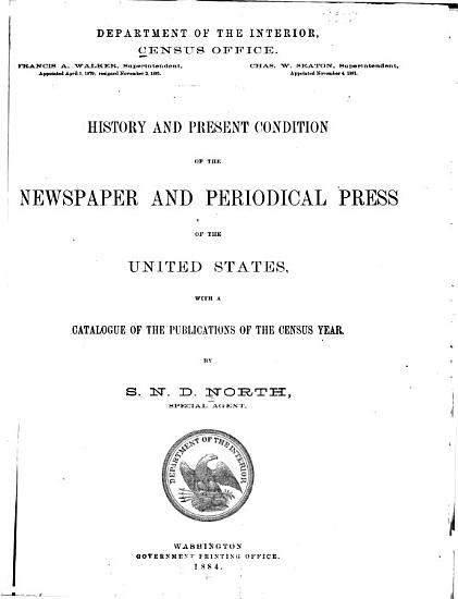 History and Present Condition of the Newspaper and Periodical Press of the United States PDF