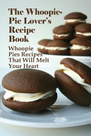 The Whoopie-Pie Lover's Recipe Book