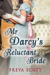 Mr Darcy's Reluctant Bride