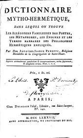 Dictionnaire mytho-hermétique: dans lequel on trouve les allégories fabuleuses des poètes, les métaphores, les énigmes et les termes barbares des philosophes hermétiques expliqués