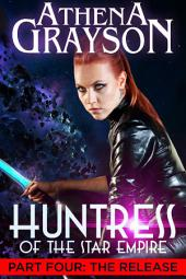 The Release: Huntress of the Star Empire Episodes 10-12: Huntress of the Star Empire