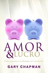 Amor e lucro: Como organizar as finanças no casamento