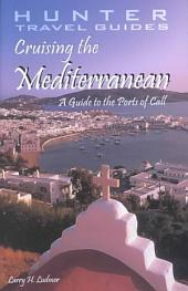 Cruising the Mediterranean: A Guide to the Ports of Call